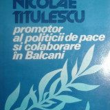Carte Editie princeps - NICOLAE TITULESCU - PROMOTOR AL POLITICII DE PACE SI COLABORARE