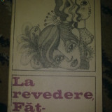 Carte de aventura - Iuliu Ratiu - La revedere Fat Frumos