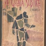 Carte hobby - (C349) PE GHEATA SUBTIRE DE GHEORGHI BRIANTEV, ELU, BUCURESTI, 1964