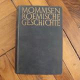 Carte veche - Theodor Mommsen - Romische Geschichte - 1932