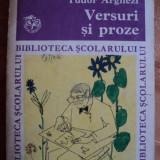 VERSURI SI PROZE - TUDOR ARGHEZI - COLECTIA BIBLIOTECA SCOLARULUI - carte pentru copii. - Carte educativa