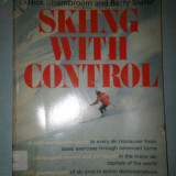 Carte ; Skiing With Control -ghid de auto invatare a manevrelor de la cele mai usoare la cele mai grele de ski, in limba engleza -are 300 de foto