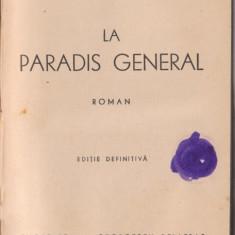 Cezar Petrescu / La Paradis General (1942-ed.definitiva) - Carte Editie princeps