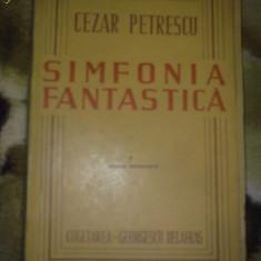 Cezar Petrescu - Simfonia fantastica - Carte Editie princeps