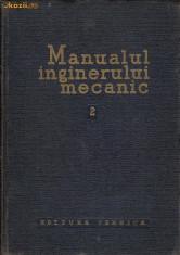 Carti Mecanica - Manualul inginerului mecanic 2 - Organe de masini