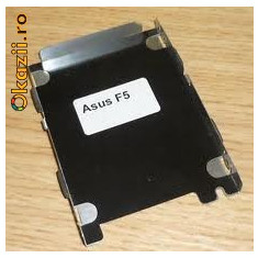 +947. VAND CADDY ASUS F5 Hard Drive HDD Caddy J21701 - Suport laptop