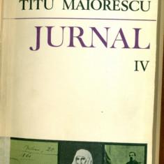 Jurnal si Epistolar - Vol. IV (22 iulie 1862 -30 iunie/12 iulie 1864)- Titu Maiorescu - Carte Editie princeps