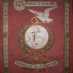 Armata Romana - Marelui ei Capitan ( Albumul Armatei Romane - 10 mai 1902) - Carte veche