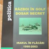 ANTON CARAGEA - RAZBOI IN GOLF. DOSAR SECRET. IRAKUL IN FLACARI