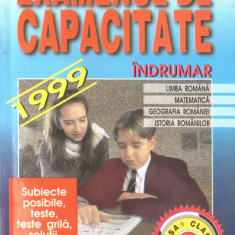 Bedreaga, A. s. a. - EXAMENUL DE CAPACITATE. CLASA A VIII. 1999. INDRUMAR - Carte Teste Nationale Altele