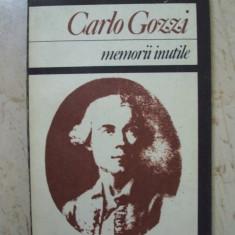 Carlo Gozzi - Memorii inutile - Carte Literatura Italiana