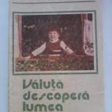 Valuta descopera lumea - Constantin Clisu(ilustratii de Dragos Patrascu)