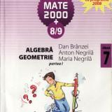 MATE 2000+ 8/9 - CULEGERE PT CLASA A VII A PARTEA I de DAN BRANZEI COMPER ED. PARALELA 45 - Culegere Matematica