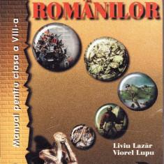 Manual ISTORIA ROMANILOR PENTRU CLASA A VIII A de LIVIU LAZAR ED. TEORA - Manual scolar teora, Clasa 8