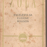 Carte hobby - (C1656) EXCELENTA SA EUGENE ROUGON DE EMILE ZOLA, EDITURA PENTRU LITERATURA, BUCURESTI, 1957, TRADUCERE : EMIL SERGHIE