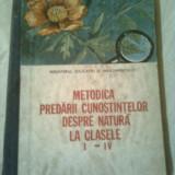 Carte Biologie - METODICA PREDARII CUNOSTINTELOR DESPRE NATURA LA CLASELE I-IV (manual pentru clasa a XI-a in liceele pedagogice) ~ VIRGINIA TODOR