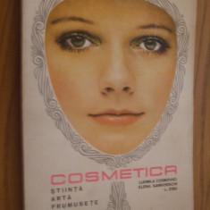 COSMETICA * Stiinta, Arta, Frumusete - L. Cosmovici, E. Samborschi, L. Zisu