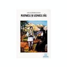 Pustnicul si ucenicul sau - Ion Agarbiceanu - Carti de cult