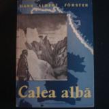 HANS ALBERT FORSTER - CALEA ALBA