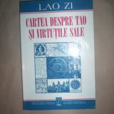 Filosofie - Cartea despre Tao si virtutile sale-Lao Zi