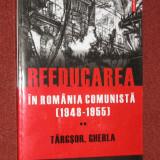 Istorie - Reeducarea in Romania comunista (1948-1955). Vol. 2. Targsor, Gherla - Mircea Stanescu