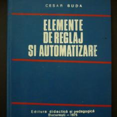 Elemente de reglaj si automatizare - Cesar Buda - Carte retelistica
