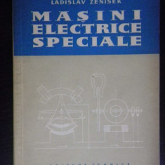MASINI ELECTRICE SPECIALE-Ladislav Zanisek - Carti Electrotehnica