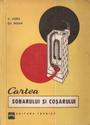 V. HOPU, GH. MOIAN - CARTEA SOBARULUI SI COSARULUI ( RARA, cu 198 fig. + 21 anexe, TIRAJ REDUS: 3640 EX. - SOBA, COS, TERACOTA, HORN, HORNAR) foto