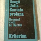 CANTATA PROFANA - ROMANUL VIETII LUI BARTOK ~ SZEGO JULIA - Biografie