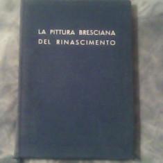 La pittura bresciana del rinascimento-Catalogo della monstra-Magio-Settembre 1939 - Carte Literatura Italiana