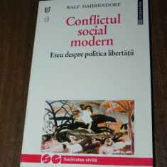 RALF DAHRENDORF - CONFLICTUL SOCIAL MODERN. ESEU DESPRE POLITICA LIBERTATII. carte noua - Carte Sociologie, Humanitas