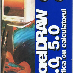 Codruta Poenaru - CORELDRAW 4.0, 5.0. GRAFICA CU CALCULATORUL, Ed. Albastra, 1995, Seria PC-43, 244 pag. - Carte design grafic