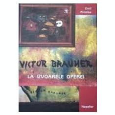 Victor Brauner La izvoarele operei album de arta; avangarda, suprarealism - Album Arta