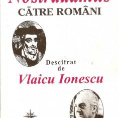 Mesajul lui Nostradamus catre romani descifrat de Vlaicu Ionescu - Carte Hobby Paranormal