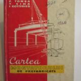CARTEA MONTATORULUI DE PREFABRICATE - F. TOMSA, T. SIMA, I. GOTTFRIED - Carti Constructii