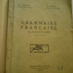 Carte veche - N.SERBAN si N.DJIONAT - GRAMMAIRE FRANCAISE - ELEMENTAIRE -COLLECTION LUTETIA - 1933