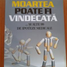 MOARTEA POATE FI VINDECATA - Roger Dobson - Carte Hobby Dezvoltare personala