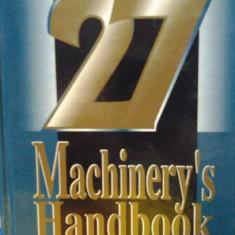 Carti Mecanica - MANUALUL INGINERULUI MECANIC ( lb. engleza) MACHINERY'S HANDBOOK Editia 27, de OBERG / JONES / HORTON