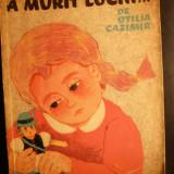 *A MURIT LUCHI ...- Otilia Cazimir, 1966. Ilustratii de Adriana Mihailescu.