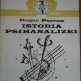 Istoria Psihanalizei - Roger Perron, 282905 - Carte Psihologie