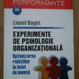 Experimente De Psihologie Organizationala Optimizarea Relatii - Lionel Dagot, 280875 - Carte Psihologie
