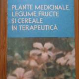 Plante Medicinale, Legume, Fructe Si Cereale In Terapeutica - Stefan Mocanu Dumitru Raducanu, 288596 - Carte tratamente naturiste
