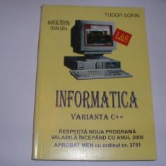 INFORMATICA, MANUAL CLASA A IX-A, DE TUDOR SORIN, VARIANTA C++,, 2000, B1 - Carte Informatica