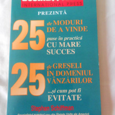 STEPHAN SCHIFFMAN - 25 MODURI DE A VINDE / 25 DE GRESELI IN DOMENIUL VANZATORILOR - Carte afaceri