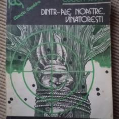 Eugen Jianu Dintr ale noastre vanatoresti colectia clepsidra editura eminescu 1982