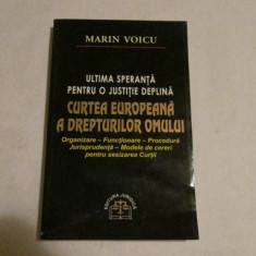 MARIN VOICU-C.E.D.O_ULTIMA SPERANTA PENTRU O JUSTITIE DEPLINA - Carte CEDO