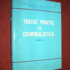 Tratat practic de criminalistica - Constatarea tehnica si expertiza urmelor lasate de om - Carte Criminologie