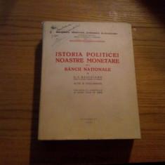ISTORIA POLITICEI NOASTRE MONETARE si a BANCII NATIONALE * Acte si Documente * Vol, II - partea II -- C. I. Baicoianu -- 1939, 723 p. - Carte Economie Politica