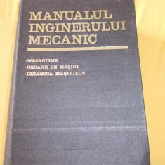 Carti Mecanica - MANUALUL INGINERULUI MECANIC - MECANISME, ORGANE DE MASINI, DINAMICA MASINILOR, COORDONARE GENERALA A CELOR TREI VOLUME !!!