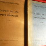 Carti Energetica - Dr.Dorin I.Pavel - Caderi de Apa si Masini Hidraulice - Ed.1944, vol.1 si 2